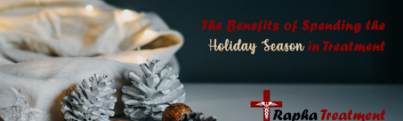 The Benefits of Spending the Holiday Season in Treatment